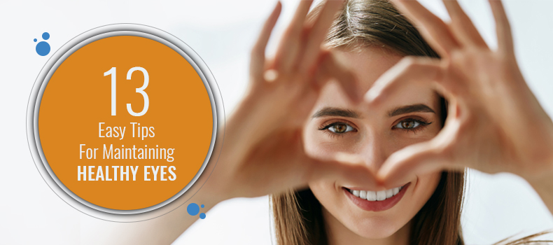 13 Easy Tips For Maintaining Healthy Eyes