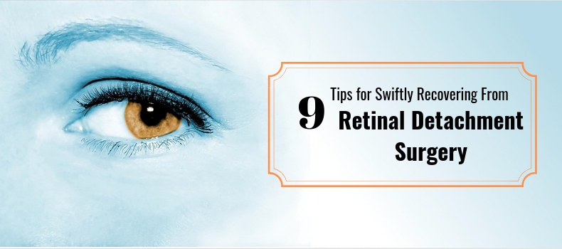 9 Tips for Swiftly Recovering From Retinal Detachment Surgery