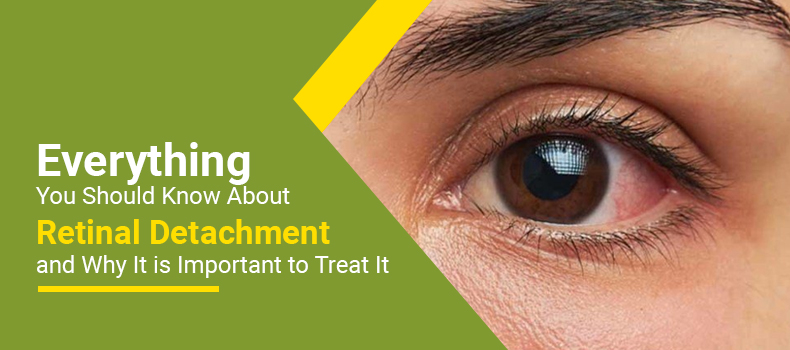 Everything You Should Know About Retinal Detachment and Why It is Important to Treat It