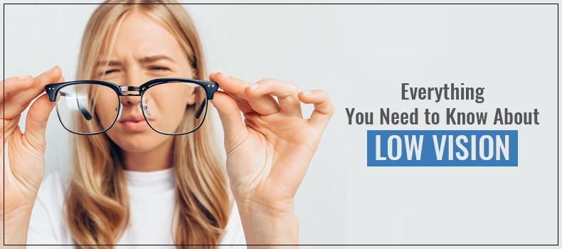 Everything You Need to Know About Low Vision