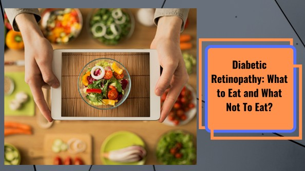 Diabetic Retinopathy: What to Eat and What Not To Eat?