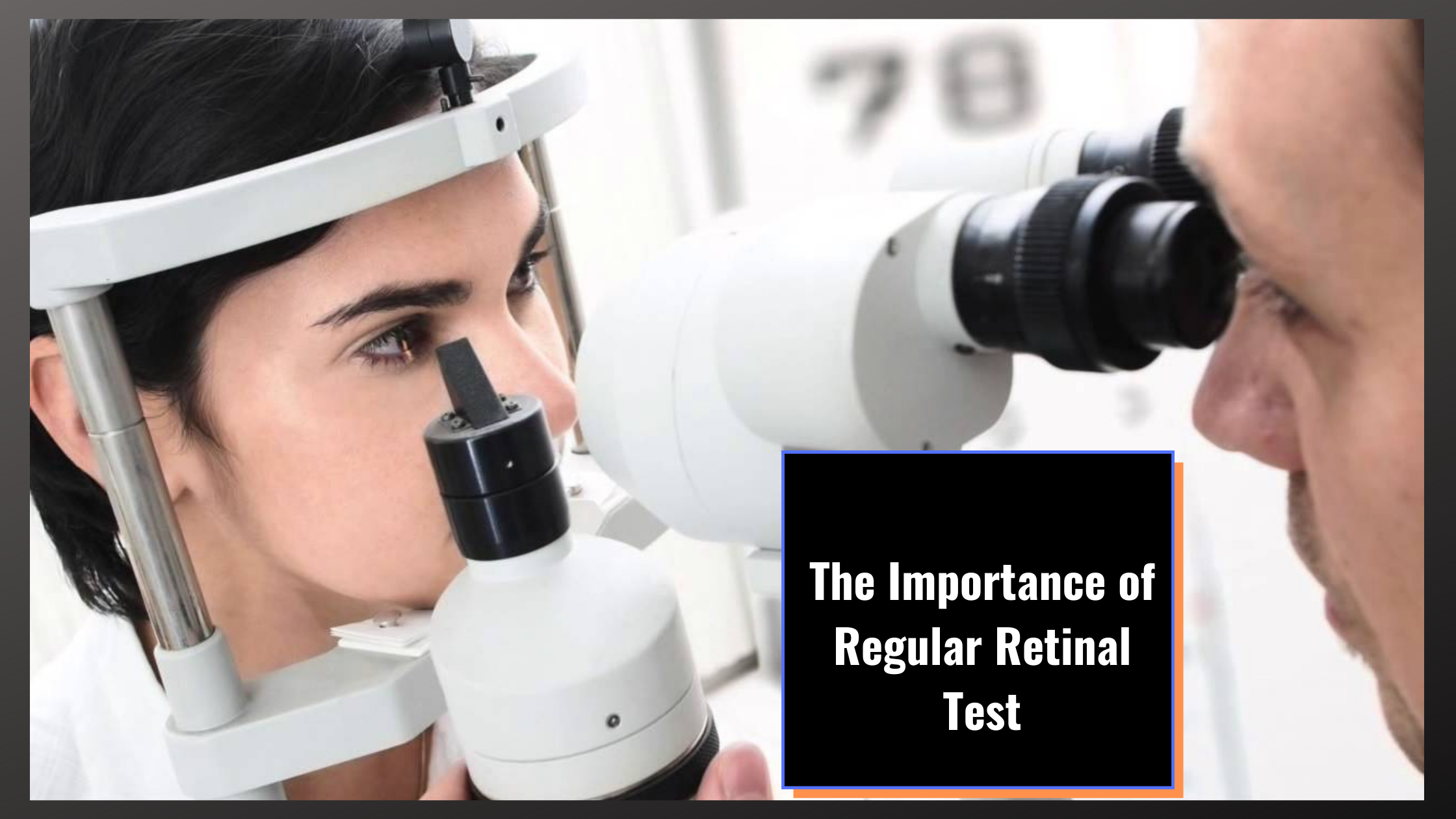 The Importance of Regular Retinal Test